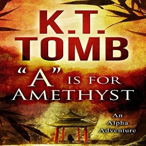A is for Amethyst (An Alpha Adventure Book 1) K.T. Tomb