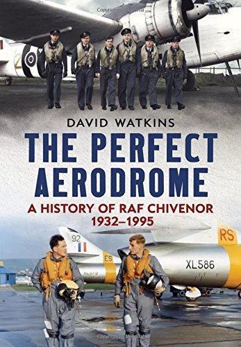 The Perfect Aerodrome: A History of RAF Chivenor 1932-1995  by  David Watkins