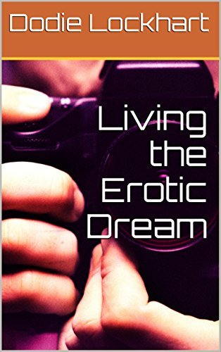 Living the Erotic Dream  by  Dodie Lockhart