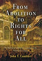 From Abolition to Rights for All: The Making of a Reform Community in the Nineteenth Century