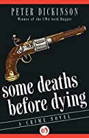 Some Deaths Before Dying: A Crime Novel (James Pibble Mysteries)