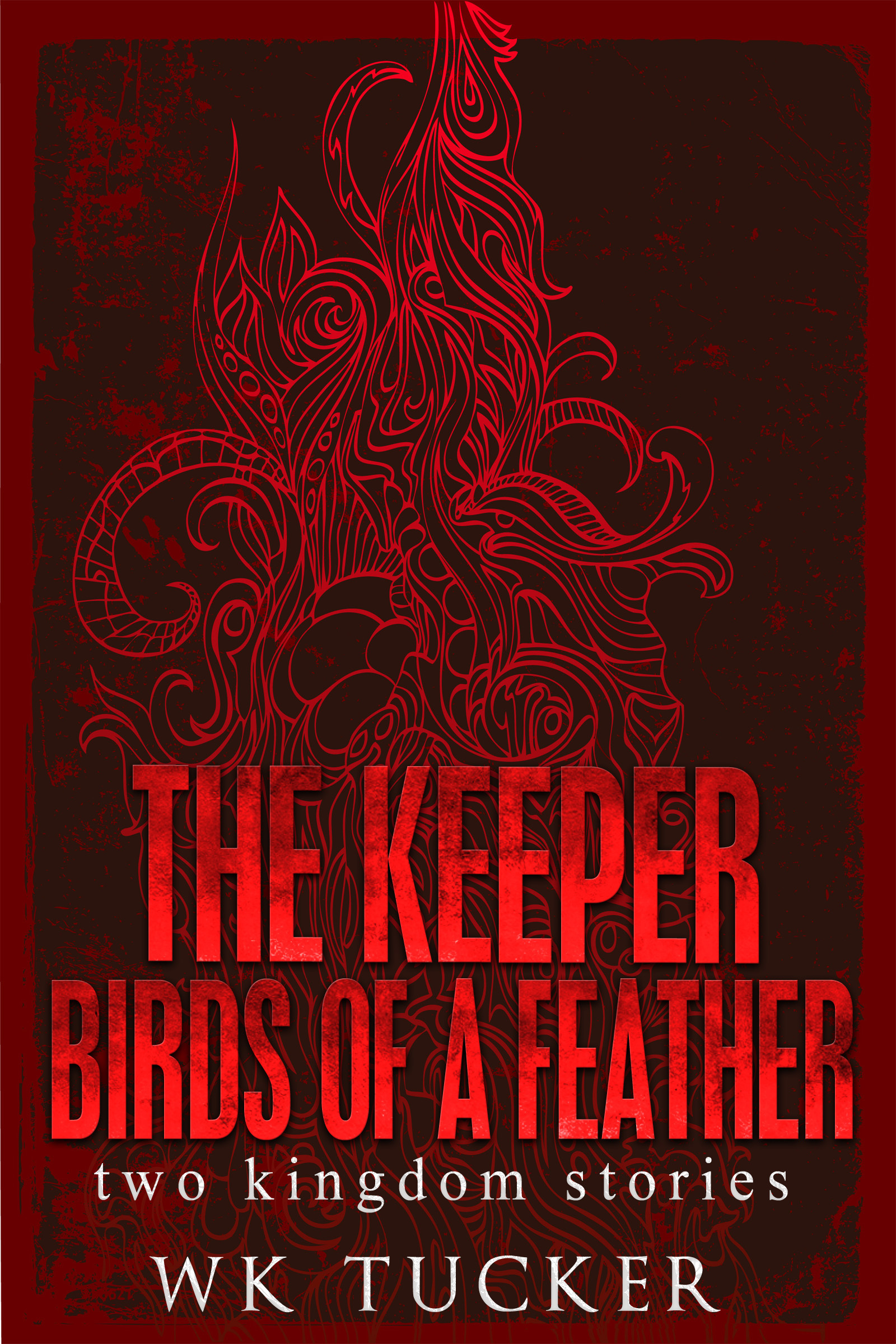 The Keeper | Birds of a Feather two kingdom stories  by  W.K.  Tucker
