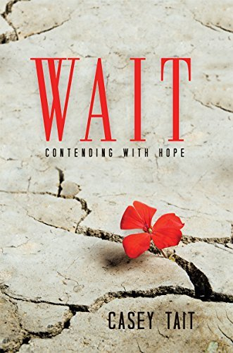 WAIT: Contending with Hope Casey Tait