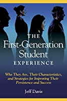 The First Generation Student Experience: Implications for Campus Practice, and Strategies for Improving Persistence and Success
