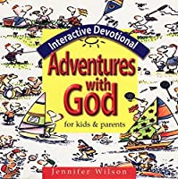 Adventures with God: Interactive Devotional for Kids & Parents