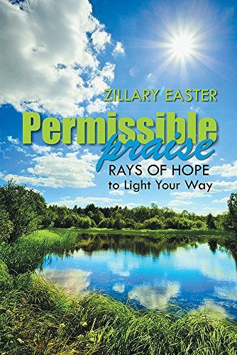 Permissible Praise: Rays of Hope to Light Your Way  by  Zillary Easter