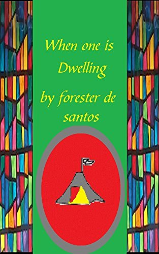When one is Dwelling  by  Forester de Santos