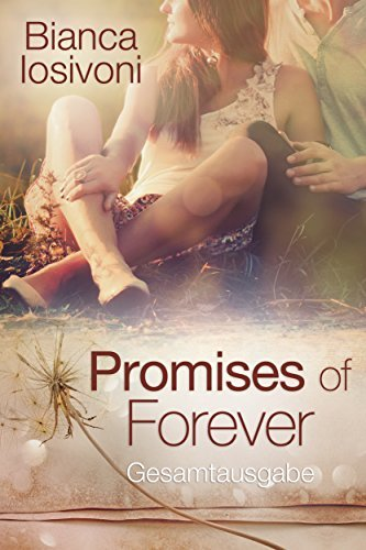 Promises of Forever - Gesamtausgabe  by  Bianca Iosivoni
