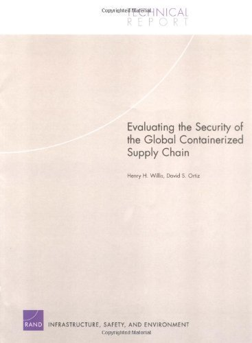 Evaluating the SEcurity of the Global Containerized Supply Chain (Technical Report  by  Henry H. Willis