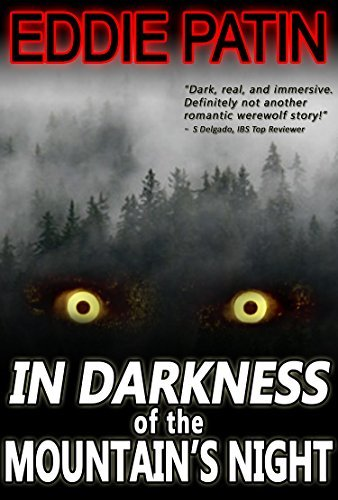 In Darkness of the Mountains Night - A Hunters Tale - Dark Werewolf Hunting Fantasy Horror Eddie Patin
