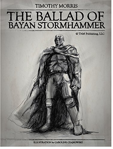 Stanza One: The Storm of Hammers (The Ballad of Bayan Stormhammer Book 1)  by  Timothy Morris