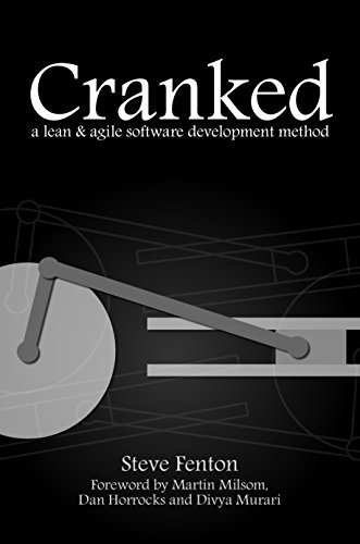 Cranked: a lean and agile software development method Steve Fenton