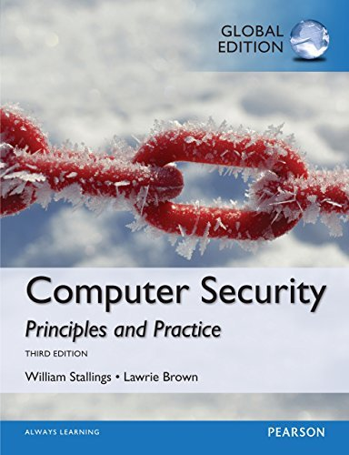 Computer Security: Principles and Practice, Global Edition William Stallings