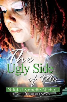 The Ugly Side of Me  by  Nikita Lynnette Nichols
