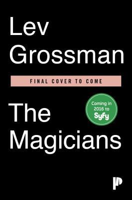 The Magicians (TV Tie-In Edition): A Novel Lev Grossman