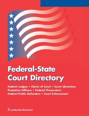 Federal-State Court Directory: 2016 Edition  by  Leadership Directories Inc