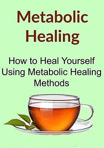 Metabolic Healing: How to Heal Yourself Using Metabolic Healing Methods:  by  Stephanie Buzzard