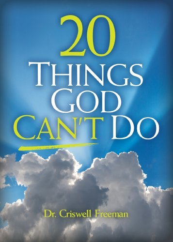 20 Things God Cant Do  by  Freeman Criswell
