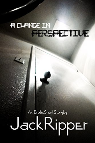 A Change In Perspective  by  Jack Ripper