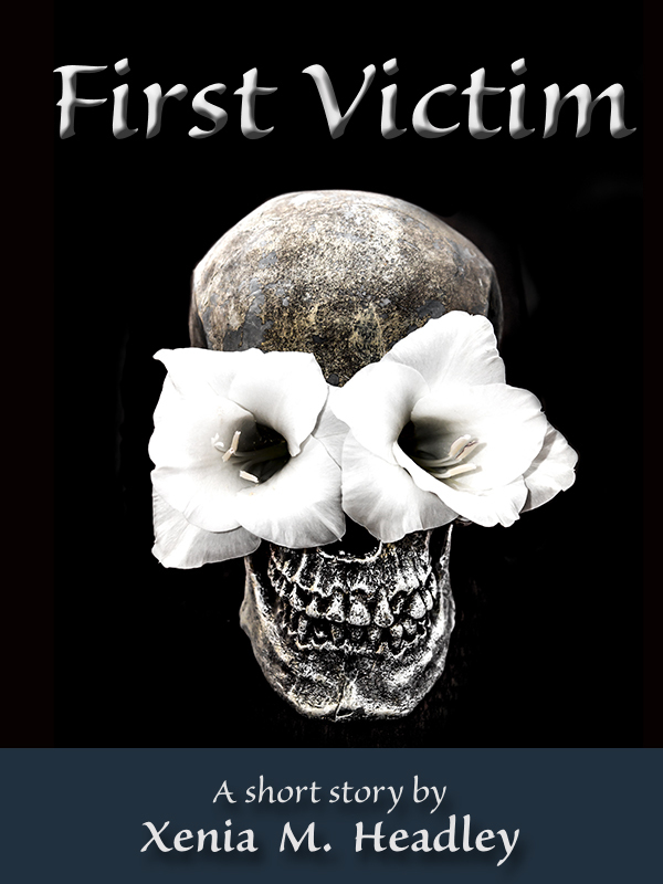 First Victim  by  Xenia M. Headley