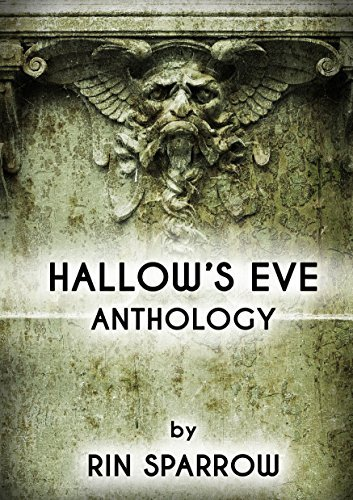Hallows Eve Anthology  by  Rin Sparrow
