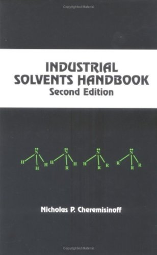 Industrial Solvents Handbook Second Edition, Revised And Expanded  by  Nicholas P. Cheremisinoff