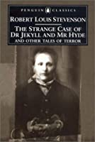 The Strange Case of Dr. Jekyll and Mr. Hyde: And Other Tales of Terror