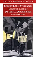 The Strange Case of Dr. Jekyll and Mr. Hyde and Other Tales of Terror