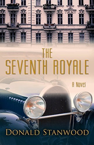 The Seventh Royale: A Novel  by  Donald Stanwood