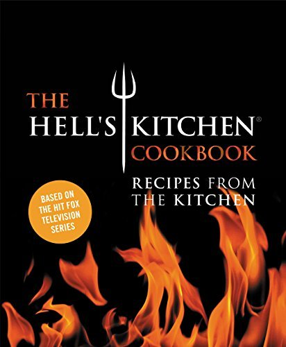 The Hells Kitchen Cookbook: Recipes from the Kitchen The Chefs of Hells Kitchen