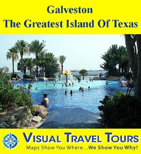 GALVESTON, THE GREATEST ISLAND OF TEXAS - A Self-guided Pictorial Walking Tour (Visual Travel Tours Book 17)  by  Lois Kerschen