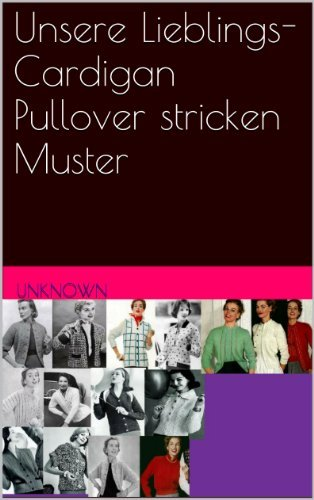 Unsere Lieblings-Cardigan Pullover stricken Muster  by  Unknown