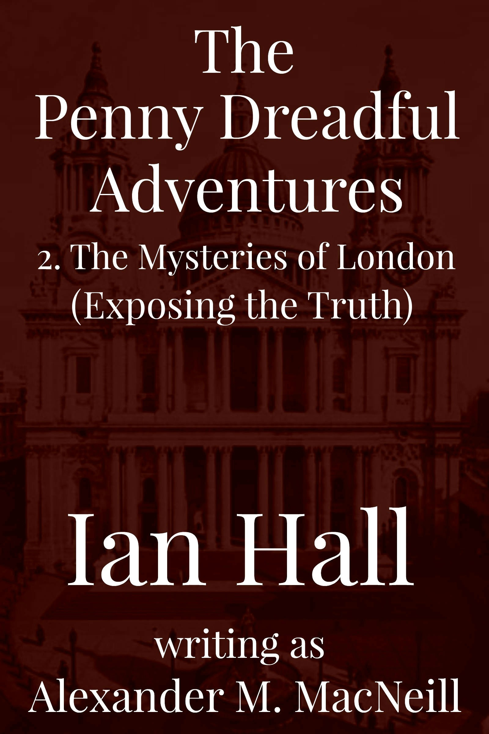 The Penny Dreadful Adventures 2: The Mysteries of London  by  Ian Hall