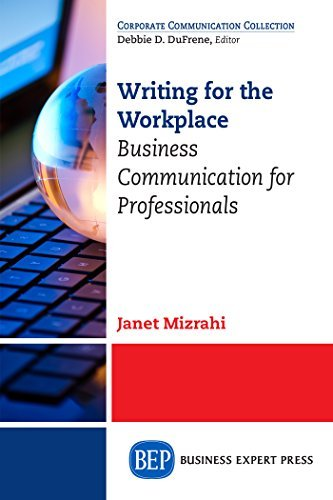 Writing for the Workplace: Business Communication for Professionals  by  Janet Mizrahi