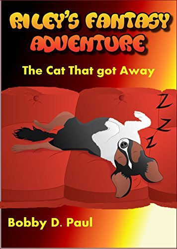 Rileys Fantasy Adventure: The Cat That Got Away!  by  Bobby D Paul