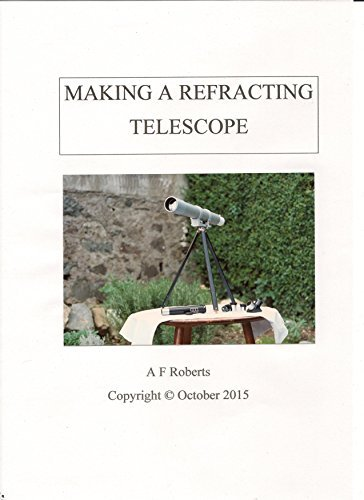MAKING A REFRACTING TELESCOPE  by  Alberto Roberts
