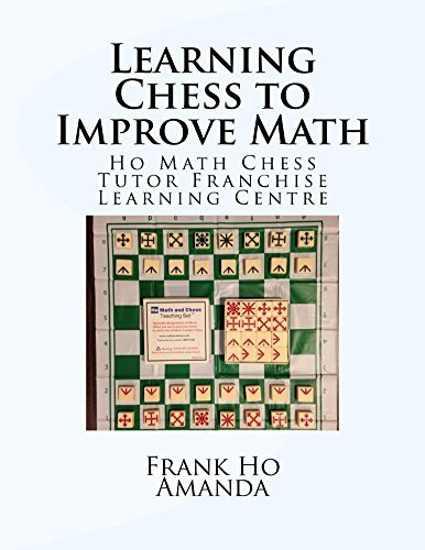 Learning Chess To Improve Math: Ho Math Chess Tutor Franchise Learning Centre  by  Frank Ho