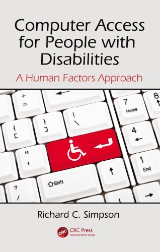 Computer Access for People with Disabilities: A Human Factors Approach (Rehabilitation Science in Practice Series)  by  Richard C. Simpson