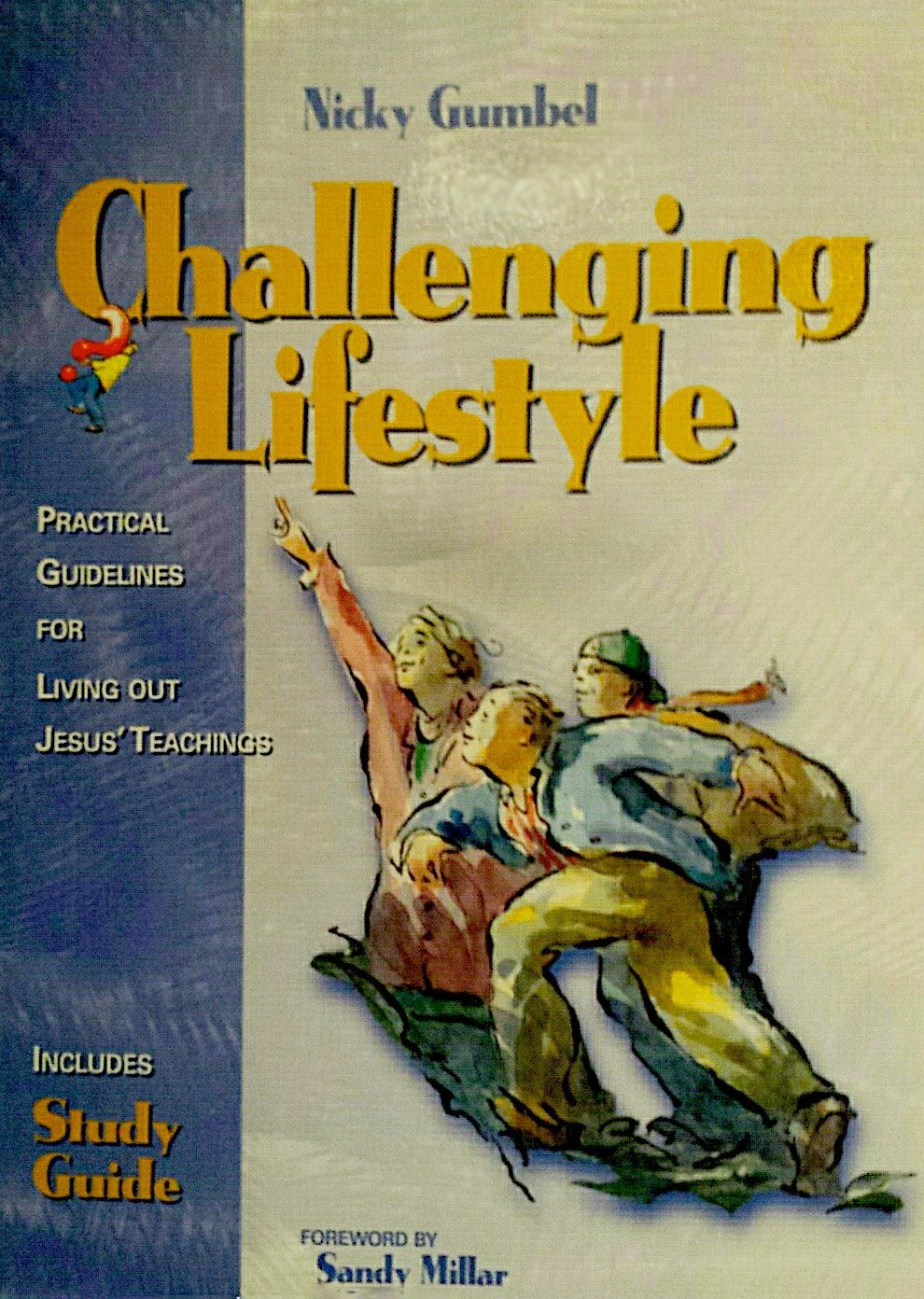 Challenging Lifestyle: Practical Guidelines For Living Out Jesus Teachings  by  Nicky Gumbel
