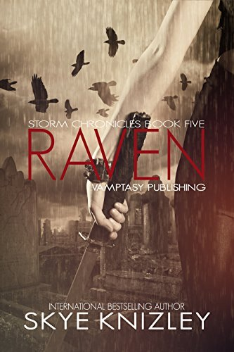 Raven (The Storm Chronicles Book 5) Skye Knizley