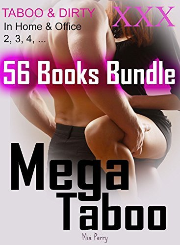 EROTIC: Mega Taboo: 56 Erotica Mega Bundle - Taboo and Dirty Girl Hot Romance  by  Mia Perry