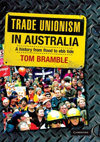 Trade Unionism in Australia: A History from Flood to Ebb Tide  by  Tom Bramble