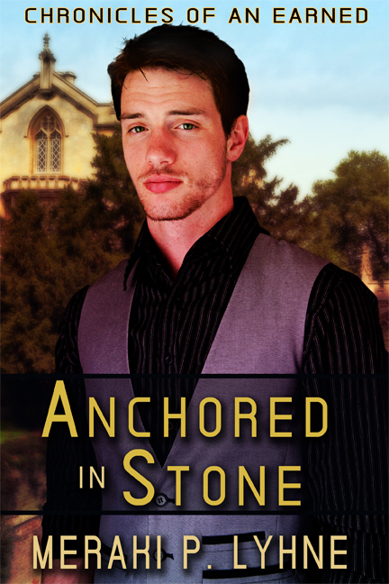 Anchored in Stone (Chronicles of an Earned, #1)  by  Meraki P. Lyhne