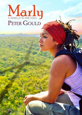 Marly: A Novella in One Voice  by  Peter Gould