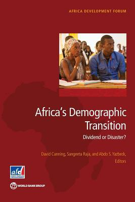 Africas Demographic Transition: Dividend or Disaster? David Canning