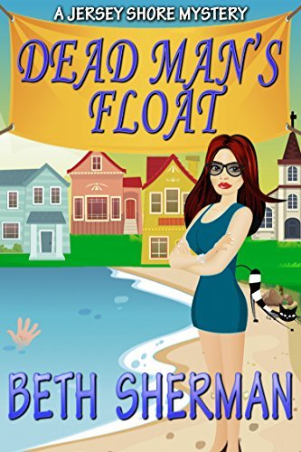 Dead Mans Float: A Jersey Shore Mystery (The Jersey Shore Mysteries Book 1)  by  Beth Sherman