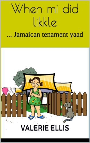 When mi did likkle: ... Jamaican tenament yaad Valerie Ellis