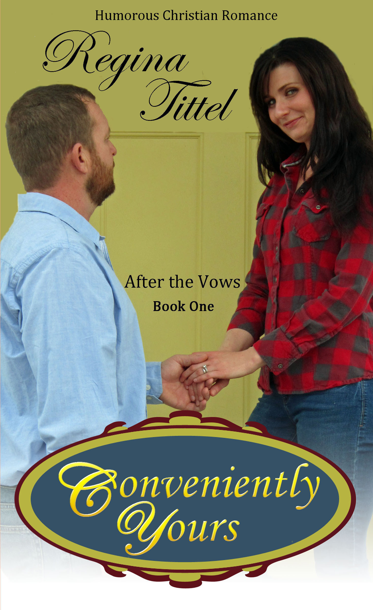 Conveniently Yours (After the Vows book 1) Regina Tittel