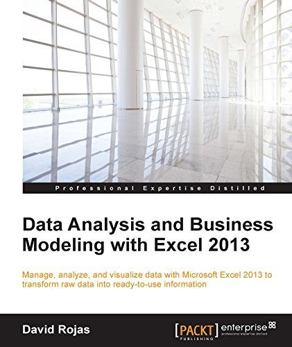 Data Analysis and Business Modeling with Excel 2013 David Rojas