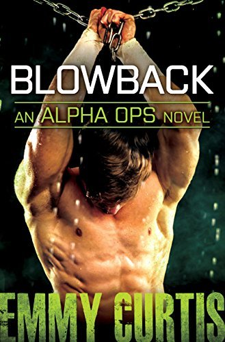 Blowback (Alpha Ops Book 4)  by  Emmy Curtis